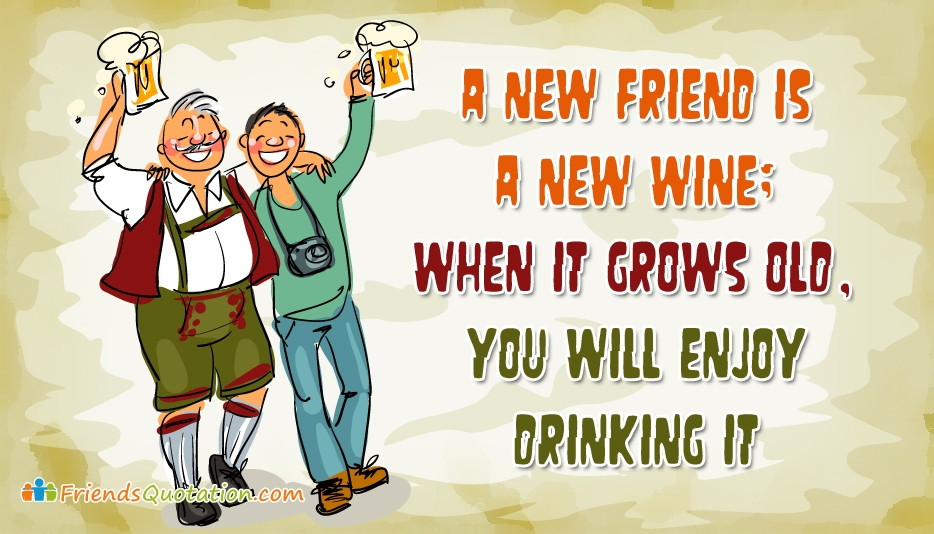 A New Friend Is A New Wine