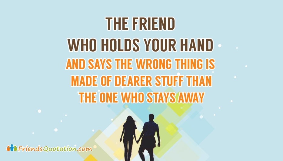 The Friend Who Holds Your Hand