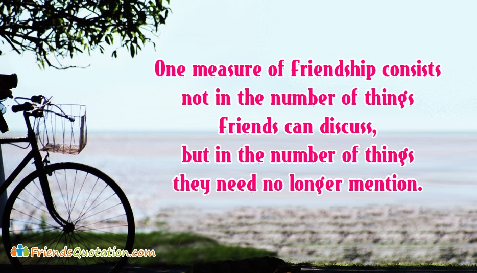 One Measure Of Friendship Consists Not