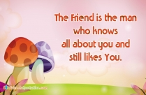 The Friend Is The Man Who