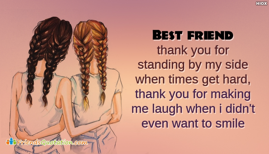 Best Friend, Thank You For Standing