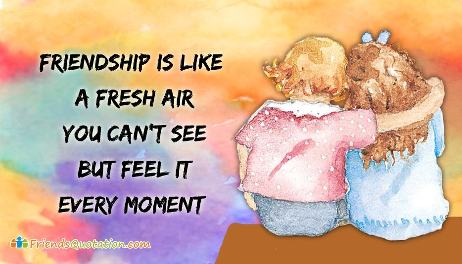 Friendship Is Like A Fresh Air
