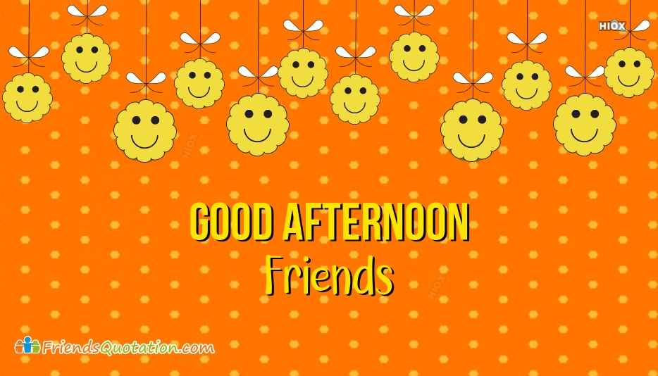 Good Afternoon Friends Wallpaper