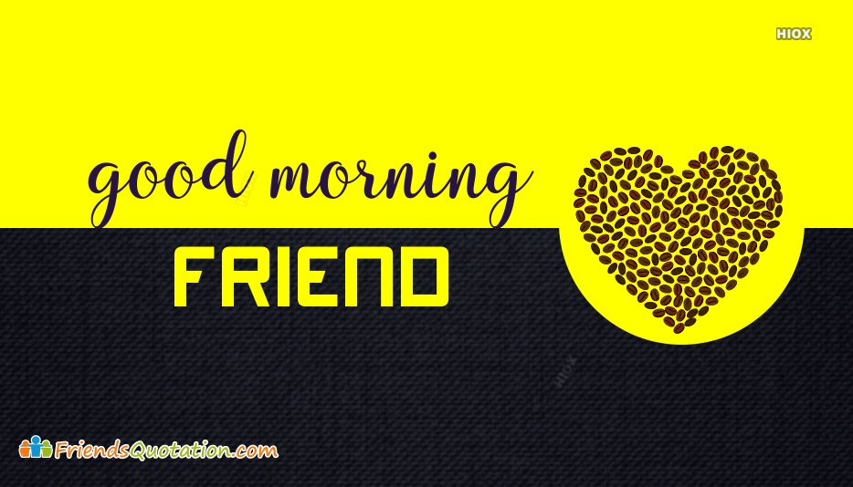 Good Morning Friend English