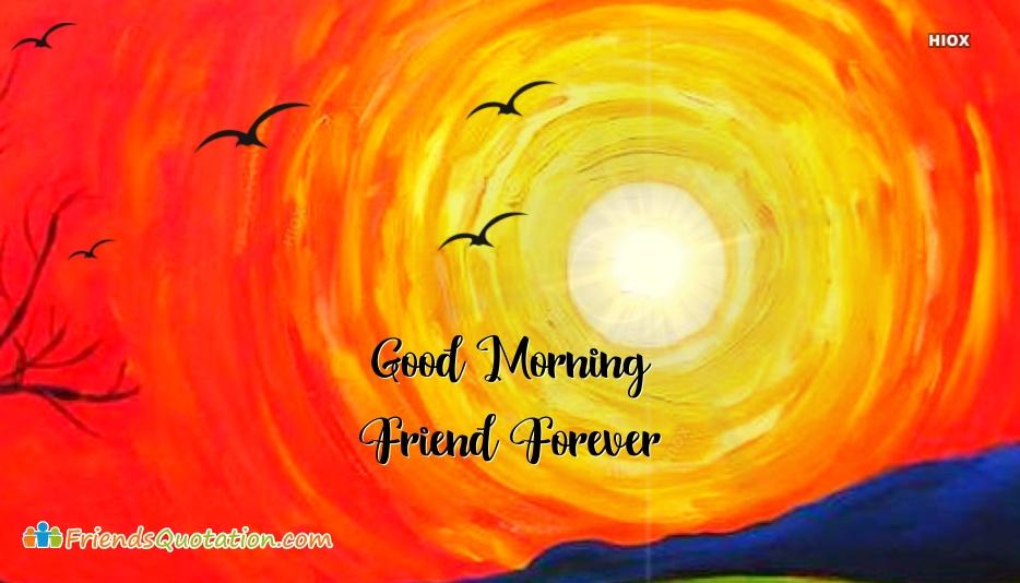 Good Morning Friend Forever