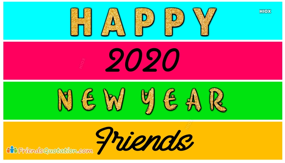 Happy New Year 2020 Friends