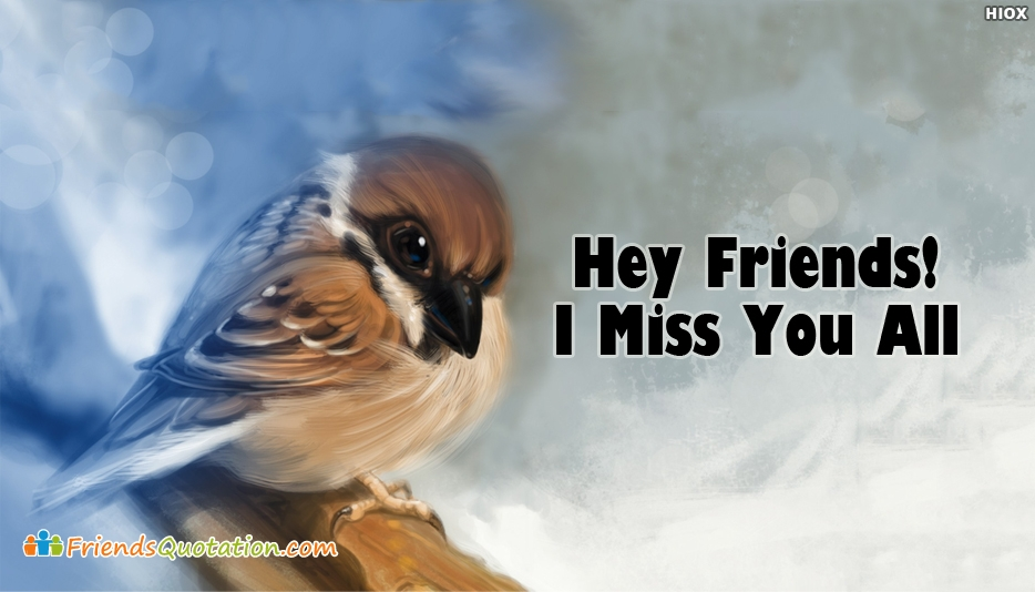 Miss You Friends Quotes/Images