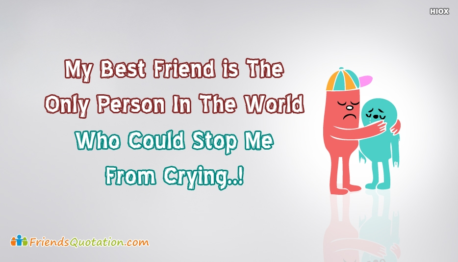 My Best Friend Is The Only