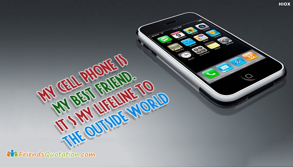 My Cell Phone is My Best Friend. It