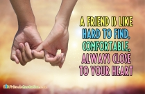 A Friend Is Like Hard To Find