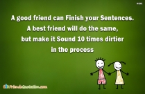 A Good Friend Can Finish Your