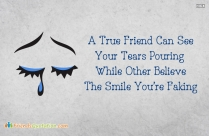 A True Friend Can See Your
