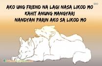 Ako Ung Friend Na Lagi Nasa Likod Mo Kahit Anung Mangyari Nandyan Parin Ako Sa