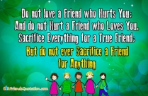 Do Not Love A Friend Who