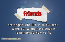 Friends Are Angels Who Lift Us