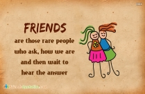 Friends Are Those Rare People Who