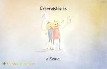 Friendship Is, A Selfie