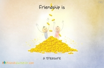 Friendship Is, A Treasure