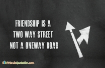 Friendship Is A Two Way Street