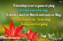 Friendship Is Not A Game To Play, It Is Not A Word To Say