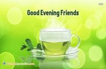 Good Evening Friends With Tea