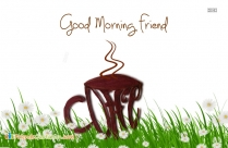 Good Morning Friend Coffee