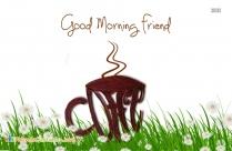 Good Morning Friend Coffee
