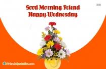 Good Morning Friend Happy Wednesday