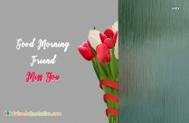 Good Morning Friend Miss You