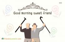 Good Morning Friend Sweet