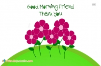 Good Morning Friend Thank You