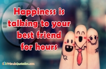 Happiness Is Talking To Your Best