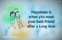 Happiness Is When You Meet Your Best Friend After A Long Time
