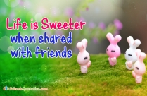 Life Is Sweeter When Shared