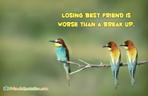 Losing Best Friend Is Worse Than