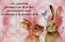 Love Is Friendship, Friendship Is Love.