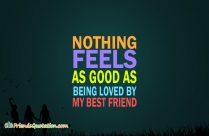 Nothing Feels As Good As Being