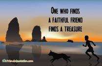 One Who Finds A Faithful Friend