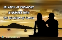 Relation Of Friendship Is Greater