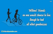 Without Friends No One Would Choose