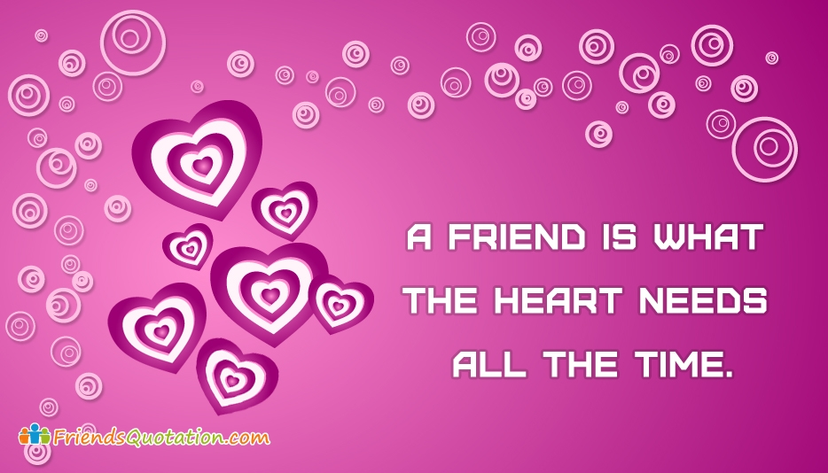 A Friend Is What