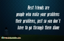 Best Friends Are People Who Make