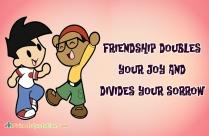 Friendship Doubles Your